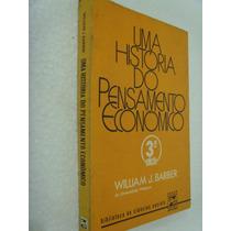 Uma História Do Pensamento Econômico- William J. Barber