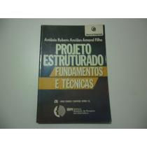 Livro: Projeto Estruturado - Fundamentos E Técnicas