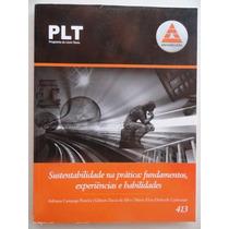 Plt 413 Sustentabilidade Na Prática Fundamentos Experiencias