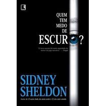 Livro Quem Tem Medo De Escuro? Sidney Sheldon