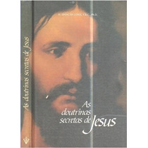 Livro As Doutrinas Secretas De Jesus H. Spencer Lewis