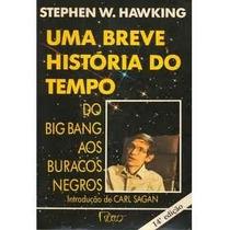 Livro Uma Breve História Do Tempo Stephen W. Hawking