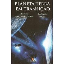 Livro Planeta Terra Em Trasição Izoldino Resende
