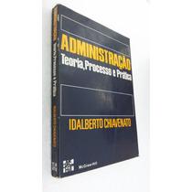 Administração Teoria, Processo E Prática - Idalberto Chiaven