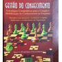 Gestão Do Conhecimento - Estratégias Competitivas Para A Cri
