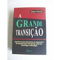 Livro A Grande Transição - James Martin - Editora Futura