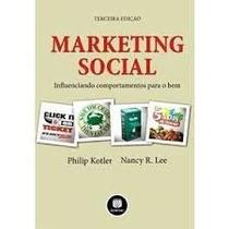 Livro Marketing Social Philip Kotler, Nancy R. Lee - 3 Ediçã