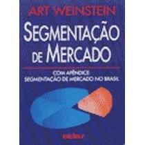 Livro Segmentação De Mercado Ary Weinstein
