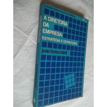 * Livros - João Bosco Lodi - A Diretoria Da Empresa
