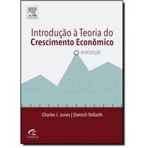 Introdução A Teoria Do Crescimento Econômico Nova Ediç