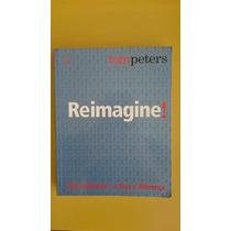 Livro Reimagine! - Tom Peters