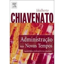 Administração Nos Novos Tempos - 2ª Edição - Chiavenato