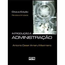 Introdução À Administração - Maximiano - 8º Ed. - 2011!