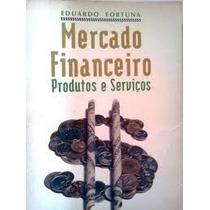 Livro Mercado Financeiro - Eduardo Fortuna