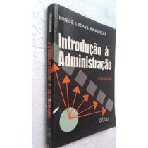Livro Introdução À Administração - Eunice Lacava Kwasnicka