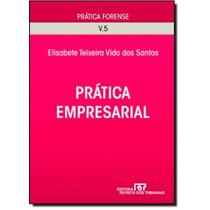 Prática Forense - Prática Empresarial - Vol.5