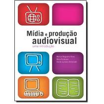 Mídia E Produção Audiovisual: Uma Introdução