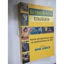 * Dave Ulrich - Recursos Humanos Estratégicos Administração