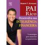 Pai Rico - Desenvolva Sua Inteligência Financeira 1ª Edição
