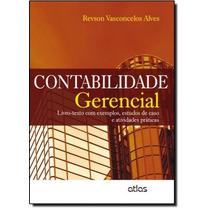 Contabilidade Gerencial: Livro-texto Com Exemplos Estudos D