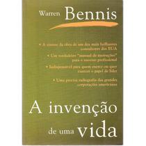 A Invenção De Uma Vida Warren Bennis
