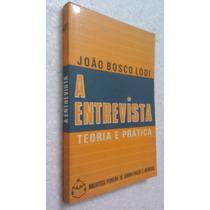 Livro A Entrevista - Teoria E Prática - João Bosco Lodi