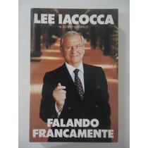 Falando Francamente - Lee Iacocca E Sonny Kleinfield