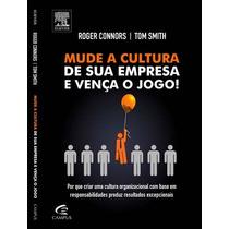 Livro Mude A Cultura De Sua Empresa E Vença O Jogo