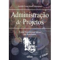 Livro Administração De Projetos - Antonio C. A. Maximiano