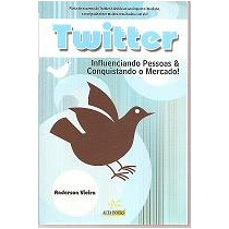 Twitter - Influenciando Pessoas Conquistando O Mercado - An