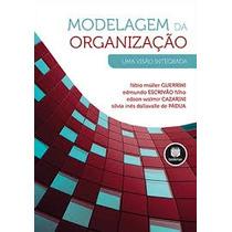 Livro: Modelagem Da Organização