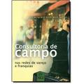 Consultoria De Campo - Nas Redes De Varejo E Franquias
