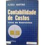 6828 Contabilidade De Custos Exercícios De Eliseu Martins Ed