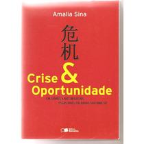 Crise E Oportunidade / Amalia Sina (empresas, Administração)