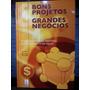 Livro: Leifert, Silvio - Bons Projetos, Grandes Negócios