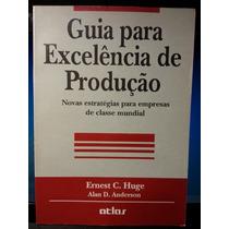 Livro: Huge, Ernest C. - G. Para Excelência De Produção