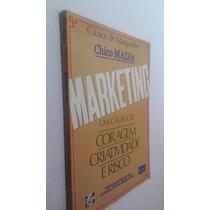Livro Marketink Coragem Criatividade E Risco - Chico Madia