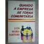 Livro - Quando A Empresa Se Torna Comunitária - Luís Maria S