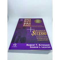 Livro Pai Rico Pai Pobre+historias De Sucesso (ed. 2 Em 1)