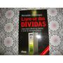 Livre - Se Das Dívidas - Reinaldo Domingos - Ano 2011