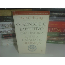 Livro - O Monge E O Executivo - James C. Hunter