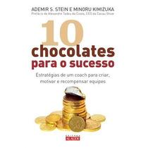 10 Chocolates Para O Sucesso Minoru Kimizuka Editora Alaúde