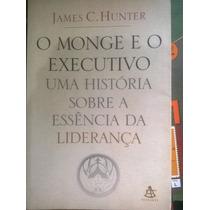 O Monge E O Executivo James C. Hunter Editora Sextante