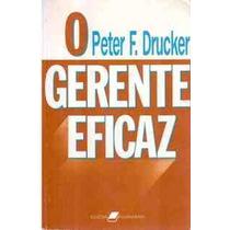 O Gerente Eficaz Autor Peter F. Drucker