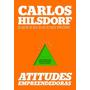 Livro Atitudes Empreendedoras De Carlos Hilsdorf - Novo