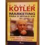 Philip Kotler - Marketing Para O Século Xxi - 10ª Edição