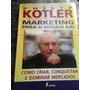 Philip Kotler - Marketing Para O Século Xxi