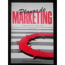 Planos De Marketing - Como Preparar, Como Usar - Mcdonald
