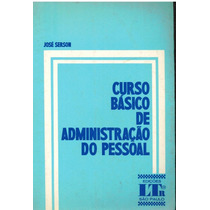 Curso Básico De Administração Do Pessoal José Serson