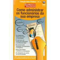 Como Administrar Os Funcionários Da Sua Empresa
